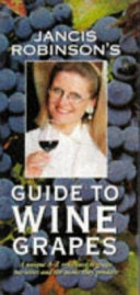 Jancis Robinson s Guide to Wine Grapes