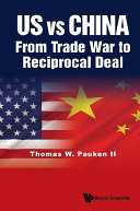 Us Vs China: From Trade War To Reciprocal Deal