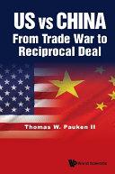 Us Vs China: From Trade War To Reciprocal Deal Pdf/ePub eBook