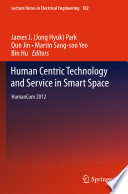Human Centric Technology and Service in Smart Space Book