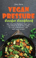 Vegan Pressure Cooker Cookbook Book