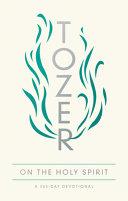 Tozer on the Holy Spirit Book