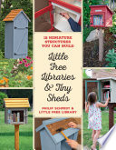 Little Free Libraries & Tiny Sheds