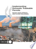 Implementing Domestic Tradeable Permits Recent Developments and Future Challenges