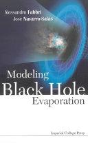 Modeling Black Hole Evaporation