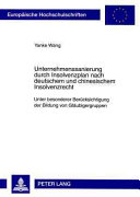 Unternehmenssanierung durch Insolvenzplan nach deutschem und chinesischem Insolvenzrecht