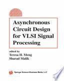 Asynchronous Circuit Design for VLSI Signal Processing