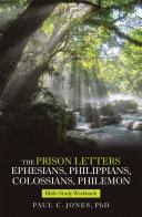 The Prison Letters Ephesians, Philippians, Colossians, Philemon [Pdf/ePub] eBook