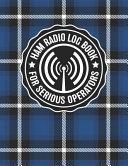 HAM Radio Log Book For Serious Operators