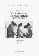 Considerations - Encouragements - Improvements. Die Select Society in Edinburgh 1754-1764