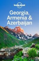 Lonely Planet Georgia  Armenia   Azerbaijan