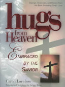 Hugs from Heaven  Embraced by the Savior