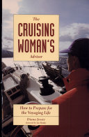 The Cruising Woman s Advisor  How to Prepare for the Voyaging Life