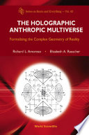 The Holographic Anthropic Multiverse Book
