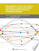 Measurement Tools for Clinical Assessment  Characterization and Neurorehabilitation of Parkinson s Disease