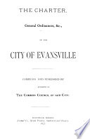 The Charter  General Ordinances  Etc  of the City of Evansville Book