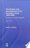 The Origins and Development of the European Union 1945 2008