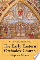 The Early Eastern Orthodox Church