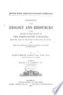 Report on the Geology and Resources of the Region in the Vicinity of the Forty ninth Parallel  from the Lake of the Woods to the Rocky Mountains