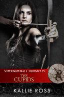 Supernatural Chronicles: The Cupids Pdf/ePub eBook