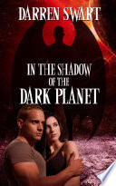 In the Shadow of the Dark Planet