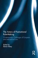 The Actors of Postnational Rule Making
