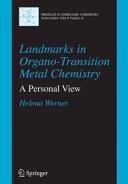 Landmarks in Organo Transition Metal Chemistry