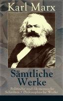 Sämtliche Werke: Politische und ökonomische Schriften + Philosophische Werke