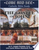 Come and See  The Gospel of John