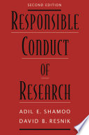 """Responsible Conduct of Research"" by Adil E. Shamoo, David B. Resnik"