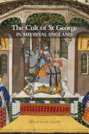 The Cult of Saint George in Medieval England