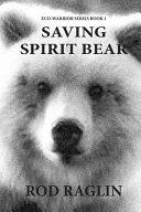 Saving Spirit Bear