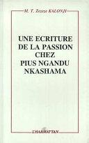 Pdf Une écriture de la passion chez Pius Ngandu Nkashama Telecharger
