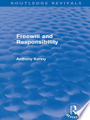 Freewill and Responsibility  Routledge Revivals
