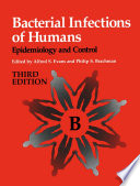 """""""Bacterial Infections of Humans: Epidemiology and Control"""" by Alfred S. Evans, Philip S. Brachman"""