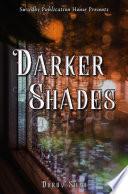 Darker Shades