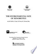 The Environmental Fate of Xenobiotics
