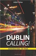 Dublin Calling - Generazione in fuga