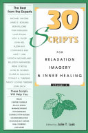 Thirty Scripts for Relaxation, Imagery & Inner Healing