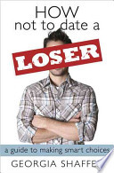 How Not To Date A Loser Book PDF