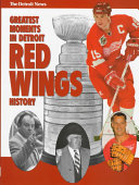 Greatest Moments in Detroit Red Wings History