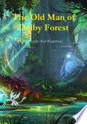 The Old Man Of Dolby Forest