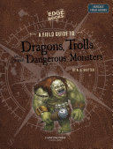 A Field Guide to Dragons, Trolls, and Other Dangerous Monsters