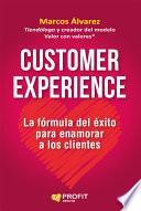 Customer experience  : La fórmula del éxito para enamorar clientes