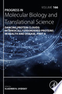 Dancing Protein Clouds  Intrinsically Disordered Proteins in the Norm and Pathology