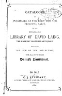 Catalogue of Purchases at the First Two and Principal Sales of the Library of David Laing  the Scottish Antiquarian  Including the Danish Passional
