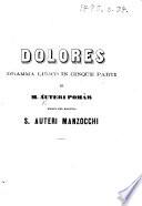 Dolores  Dramma lirico     Musica del maestro S  Auteri Manzocchi   A libretto