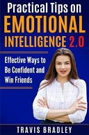 Practical Tips on Emotional Intelligence 2 0  Effective Ways to Be Confident and Win Friends