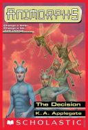 The Decision (Animorphs #18) Pdf