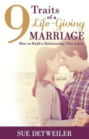 9 Traits of a Life Giving Marriage